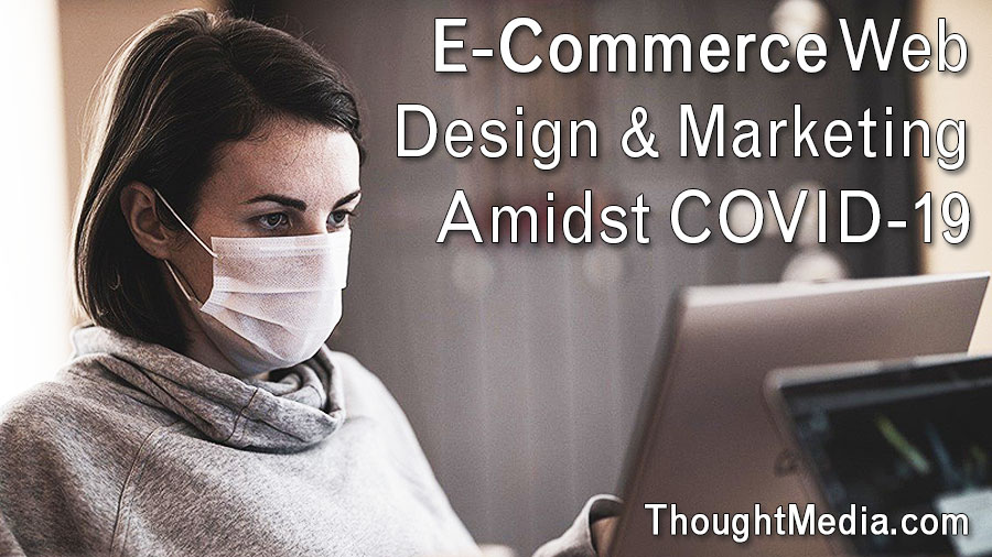 E-Commerce Website Design, Marketing, and Covid-19's Impact