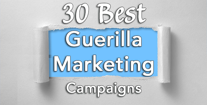 30 Best Guerilla Marketing Campaigns