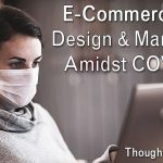 E-Commerce Website Design, Marketing, and Covid-19's Impact